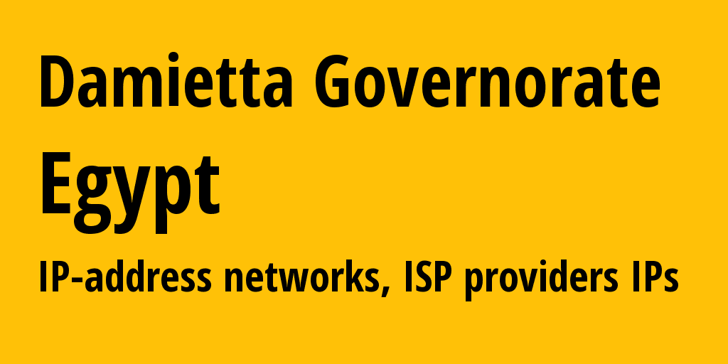 Damietta Governorate: information about the region, IP addresses, IP providers and ISP providers