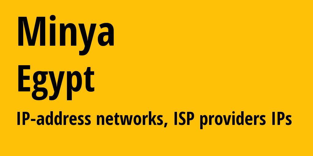 Minya: information about the region, IP addresses, IP providers and ISP providers