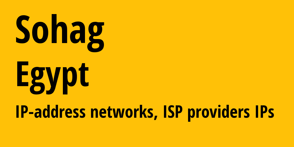 Sohag: information about the region, IP addresses, IP providers and ISP providers