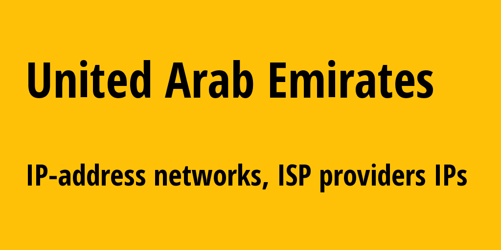 United Arab Emirates ae: all IP addresses, address range, all subnets, IP providers, ISP