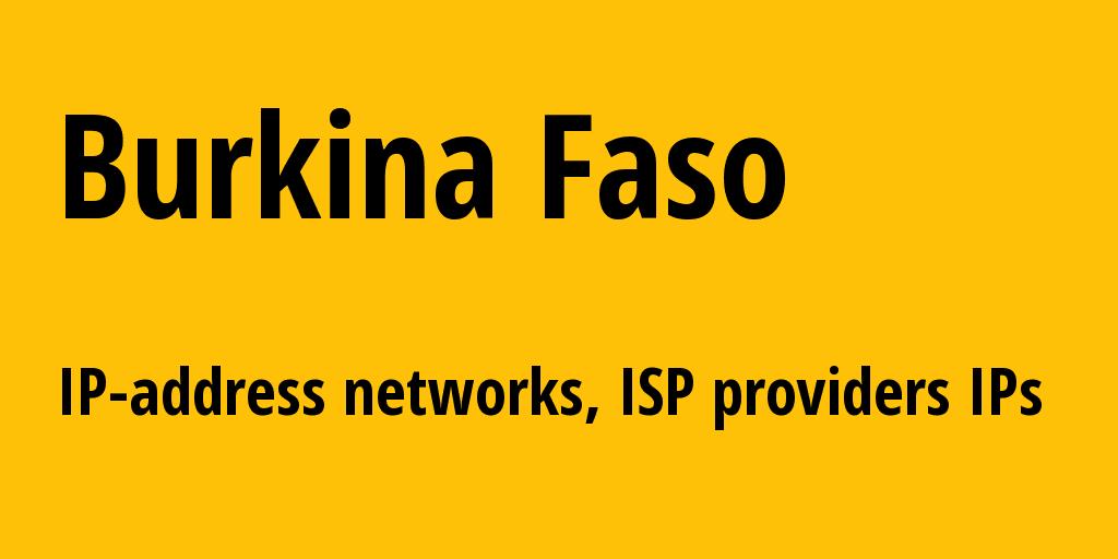Burkina Faso bf: all IP addresses, address range, all subnets, IP providers, ISP