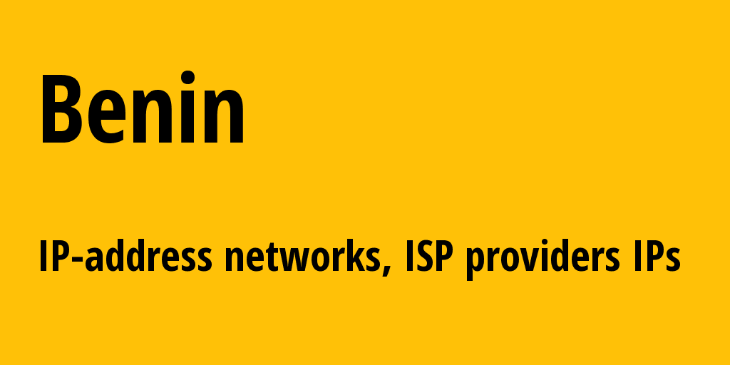 Benin bj: all IP addresses, address range, all subnets, IP providers, ISP