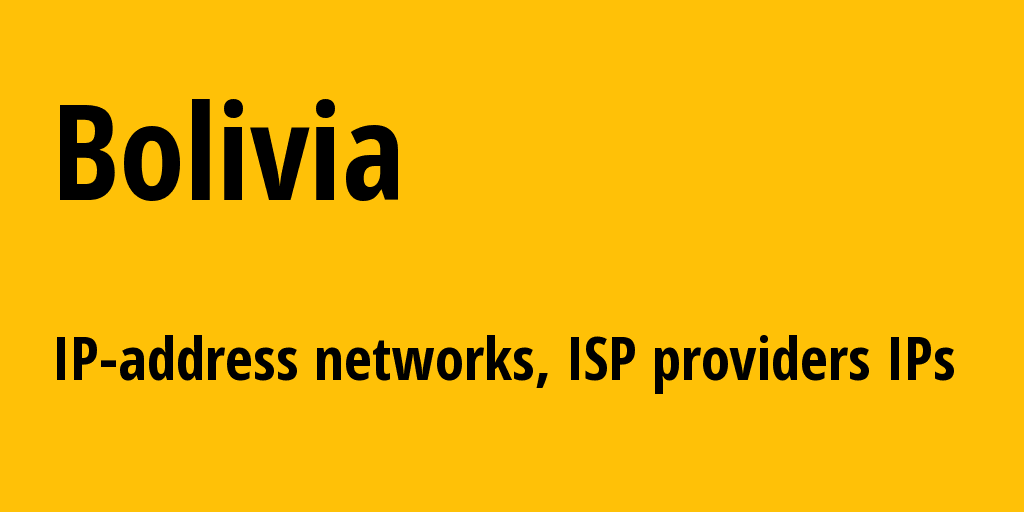 Bolivia bo: all IP addresses, address range, all subnets, IP providers, ISP