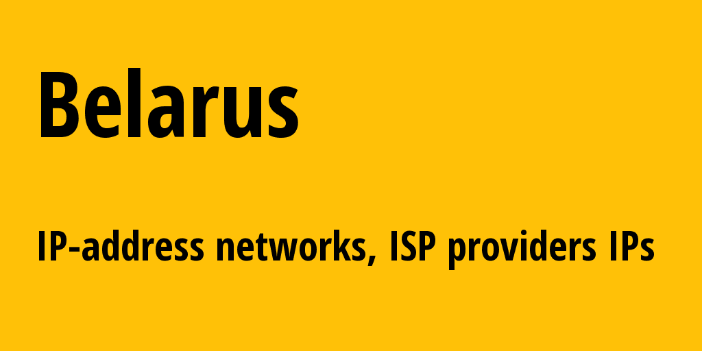 Belarus by: all IP addresses, address range, all subnets, IP providers, ISP