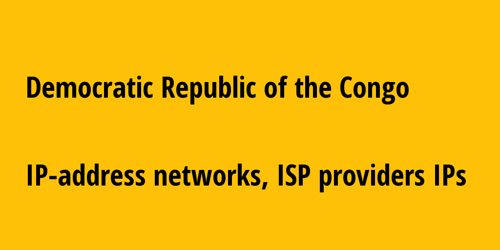 Democratic Republic of the Congo cd: all IP addresses, address range, all subnets, IP providers, ISP