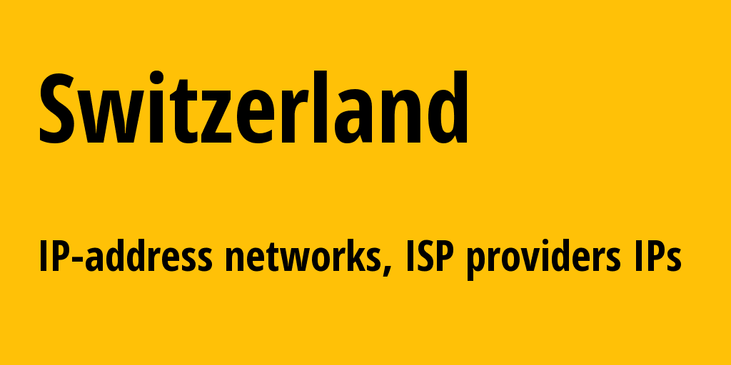 Switzerland ch: all IP addresses, address range, all subnets, IP providers, ISP