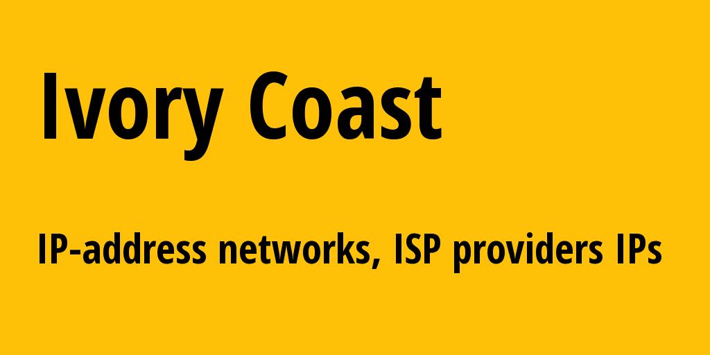 Ivory Coast ci: all IP addresses, address range, all subnets, IP providers, ISP
