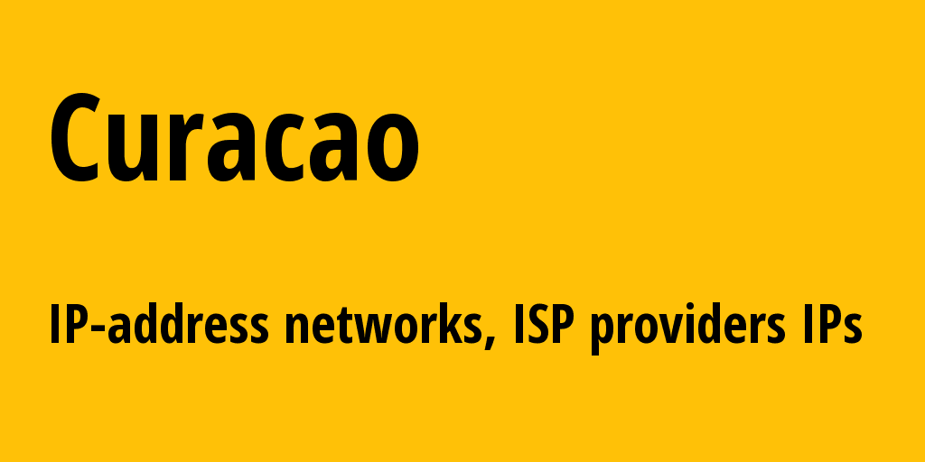 Curacao cw: all IP addresses, address range, all subnets, IP providers, ISP