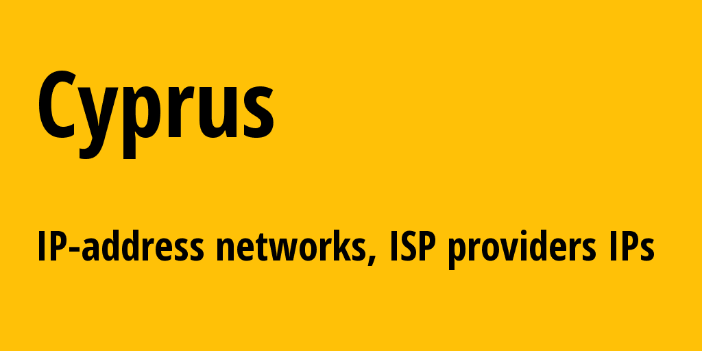 Cyprus cy: all IP addresses, address range, all subnets, IP providers, ISP