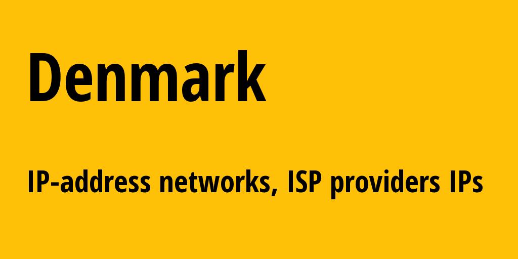 Denmark dk: all IP addresses, address range, all subnets, IP providers, ISP