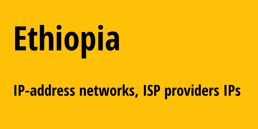 Ethiopia et: all IP addresses, address range, all subnets, IP providers, ISP