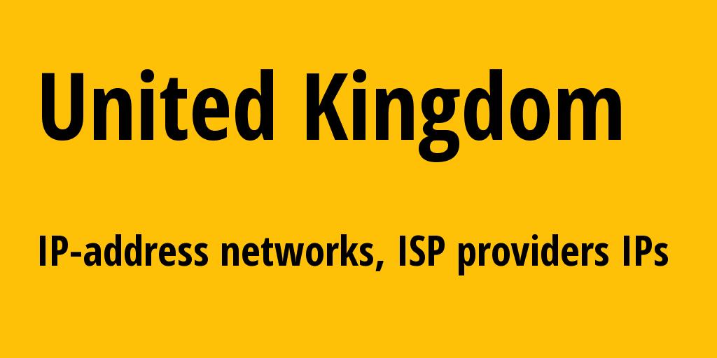 United Kingdom gb: all IP addresses, address range, all subnets, IP providers, ISP