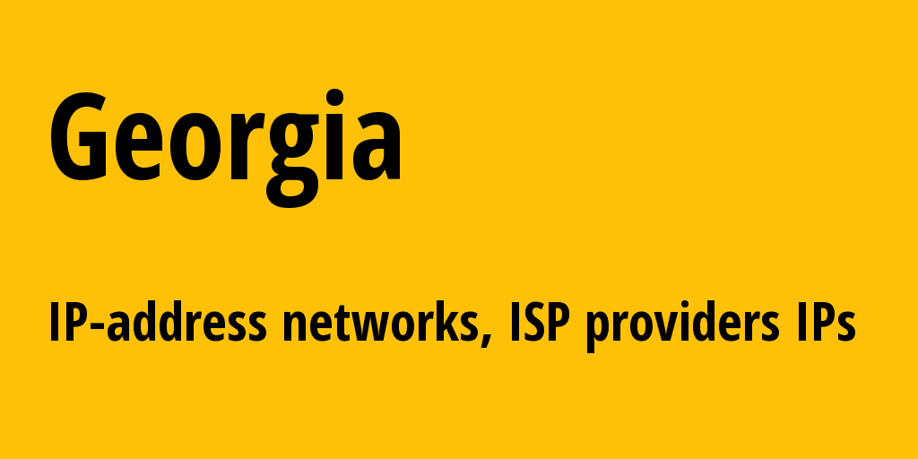 Georgia ge: all IP addresses, address range, all subnets, IP providers, ISP