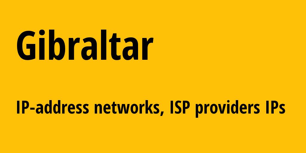 Gibraltar gi: all IP addresses, address range, all subnets, IP providers, ISP