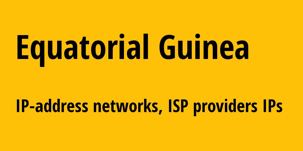 Equatorial Guinea gq: all IP addresses, address range, all subnets, IP providers, ISP