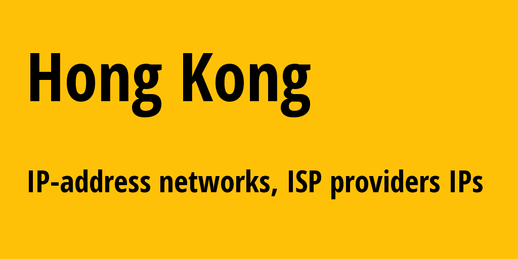 Hong Kong hk: all IP addresses, address range, all subnets, IP providers, ISP