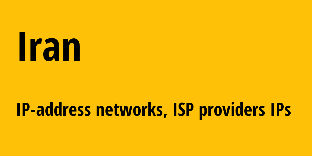 Iran ir: all IP addresses, address range, all subnets, IP providers, ISP