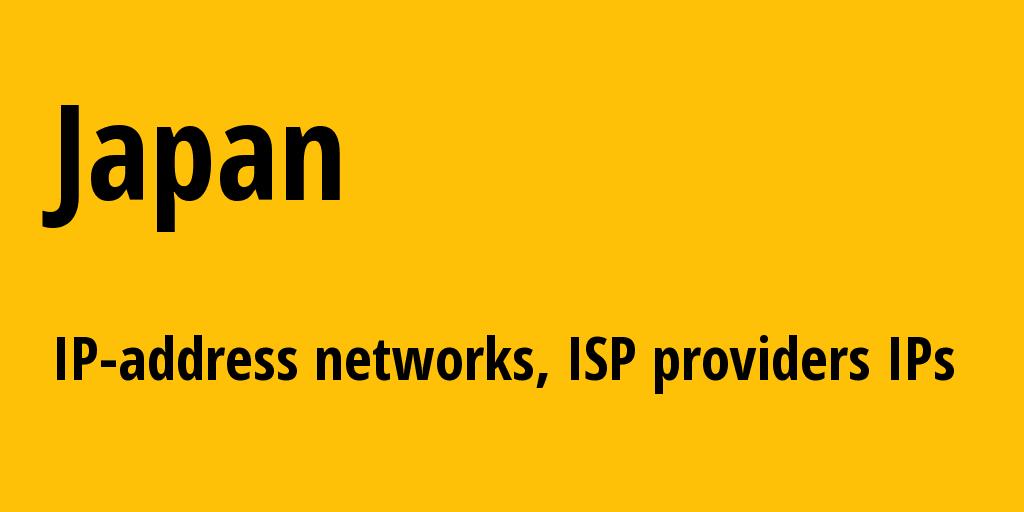 Japan jp: all IP addresses, address range, all subnets, IP providers, ISP