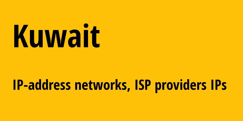 Kuwait kw: all IP addresses, address range, all subnets, IP providers, ISP