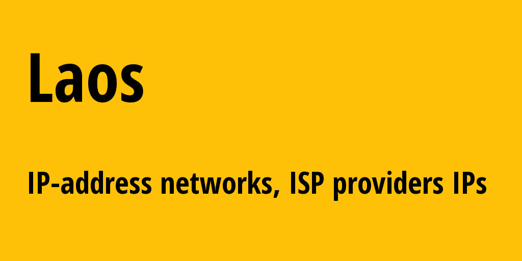 Laos la: all IP addresses, address range, all subnets, IP providers, ISP