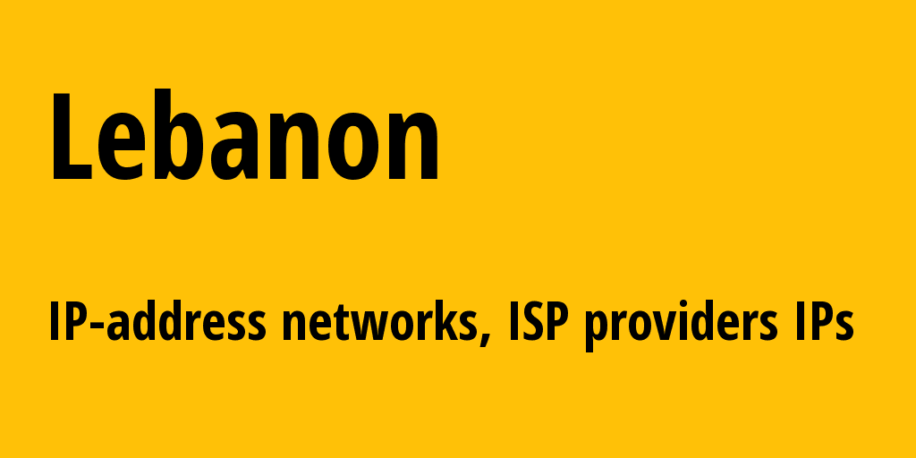 Lebanon lb: all IP addresses, address range, all subnets, IP providers, ISP