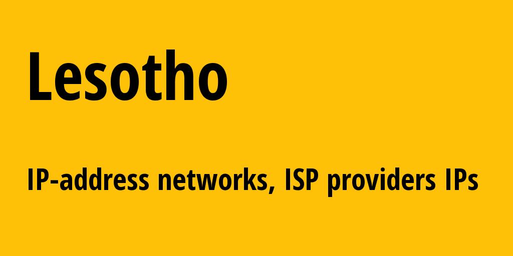 Lesotho ls: all IP addresses, address range, all subnets, IP providers, ISP