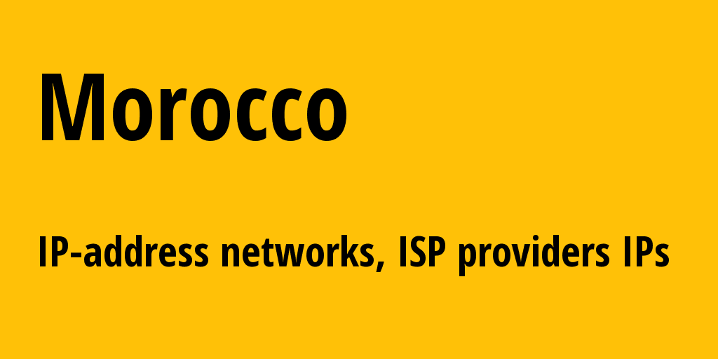 Morocco ma: all IP addresses, address range, all subnets, IP providers, ISP