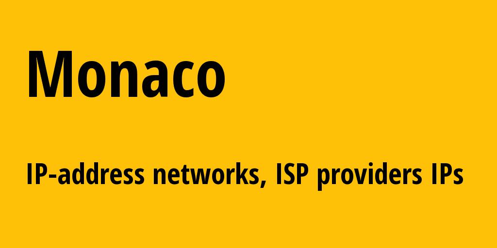 Monaco mc: all IP addresses, address range, all subnets, IP providers, ISP