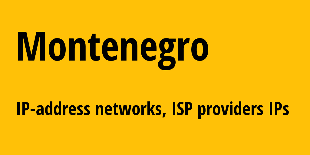 Montenegro me: all IP addresses, address range, all subnets, IP providers, ISP