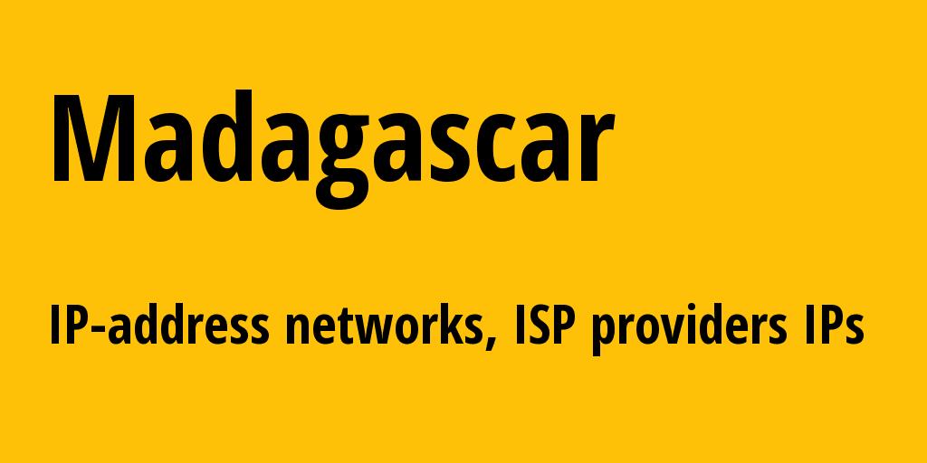 Madagascar mg: all IP addresses, address range, all subnets, IP providers, ISP