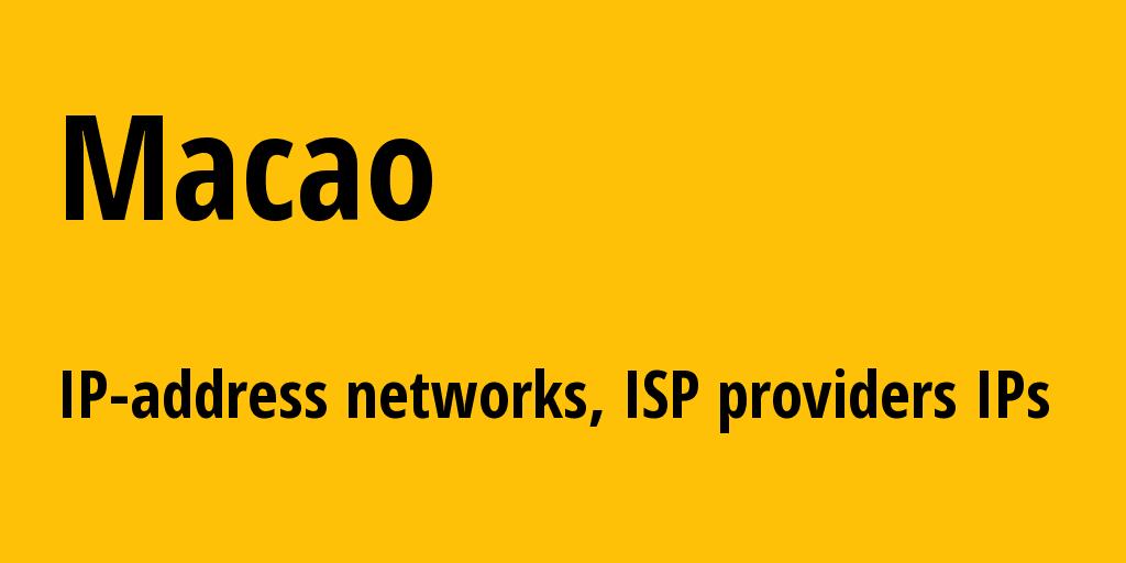 Macao mo: all IP addresses, address range, all subnets, IP providers, ISP