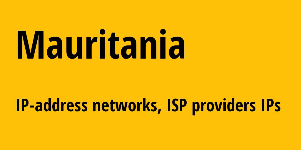Mauritania mr: all IP addresses, address range, all subnets, IP providers, ISP