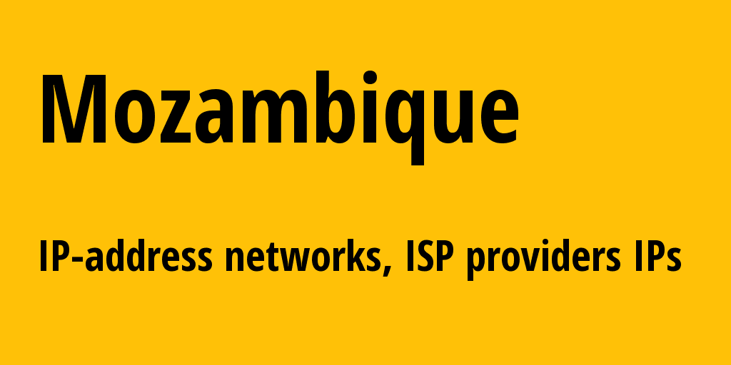 Mozambique mz: all IP addresses, address range, all subnets, IP providers, ISP