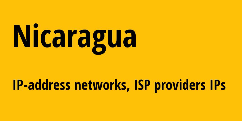 Nicaragua ni: all IP addresses, address range, all subnets, IP providers, ISP
