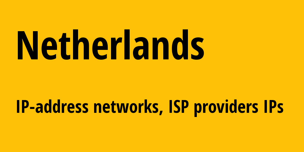 Netherlands nl: all IP addresses, address range, all subnets, IP providers, ISP