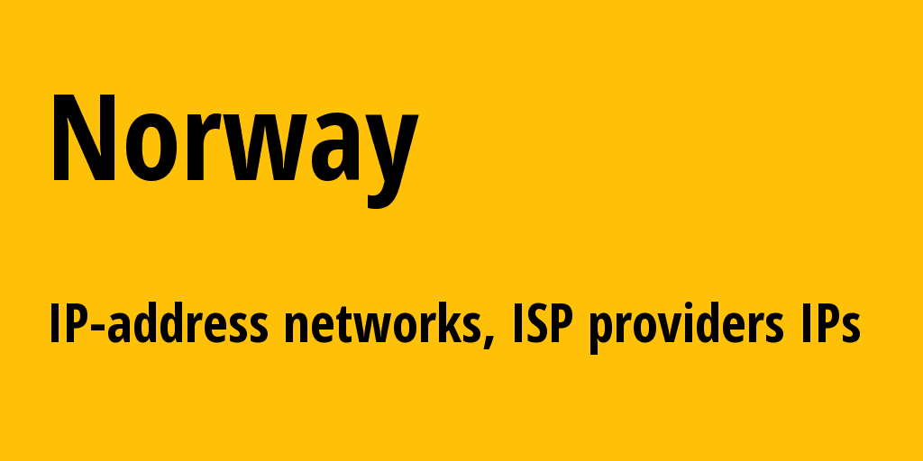 Norway no: all IP addresses, address range, all subnets, IP providers, ISP