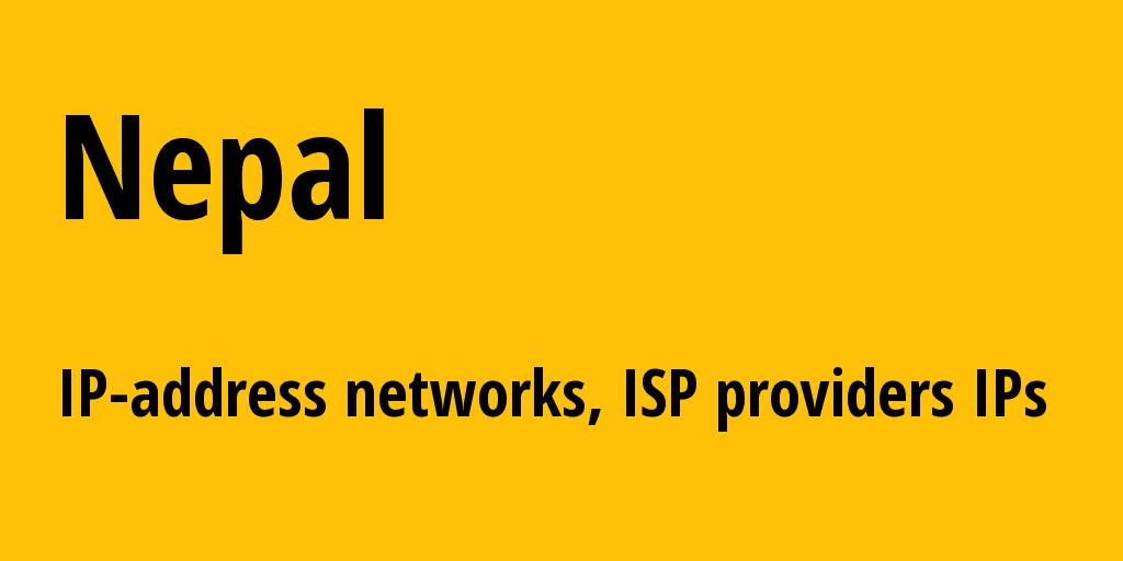 Nepal np: all IP addresses, address range, all subnets, IP providers, ISP