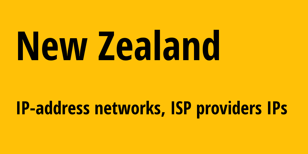 New Zealand nz: all IP addresses, address range, all subnets, IP providers, ISP