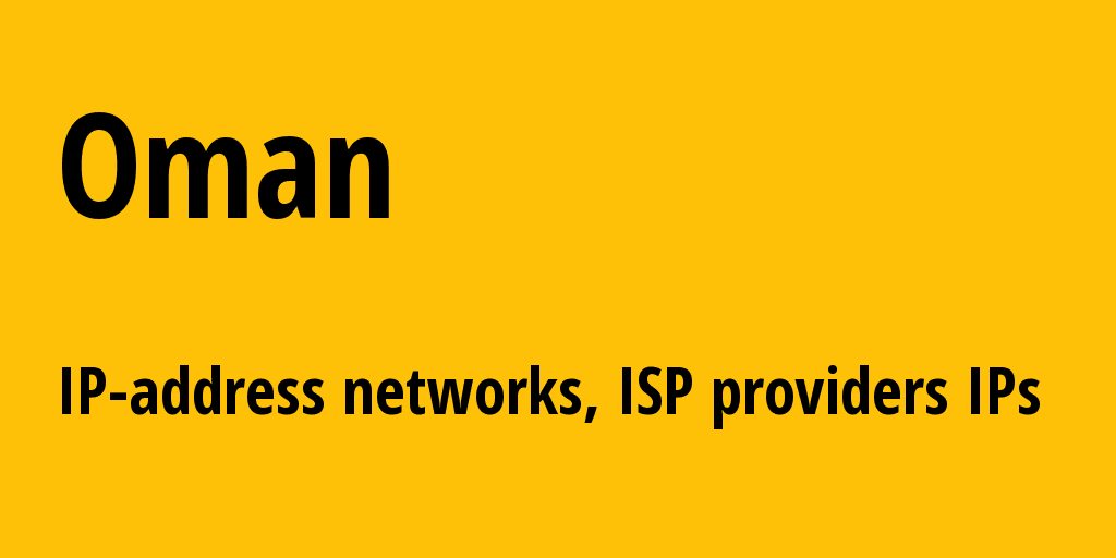 Oman om: all IP addresses, address range, all subnets, IP providers, ISP