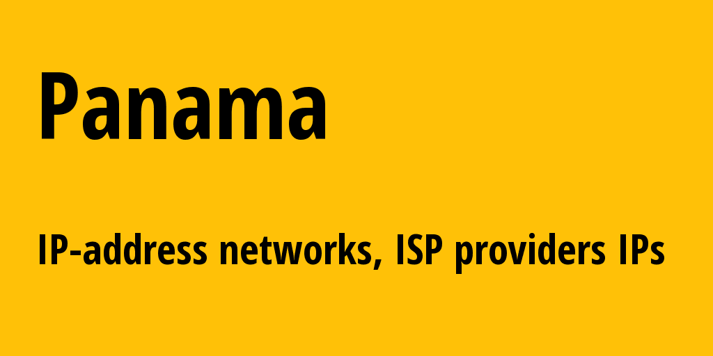 Panama pa: all IP addresses, address range, all subnets, IP providers, ISP
