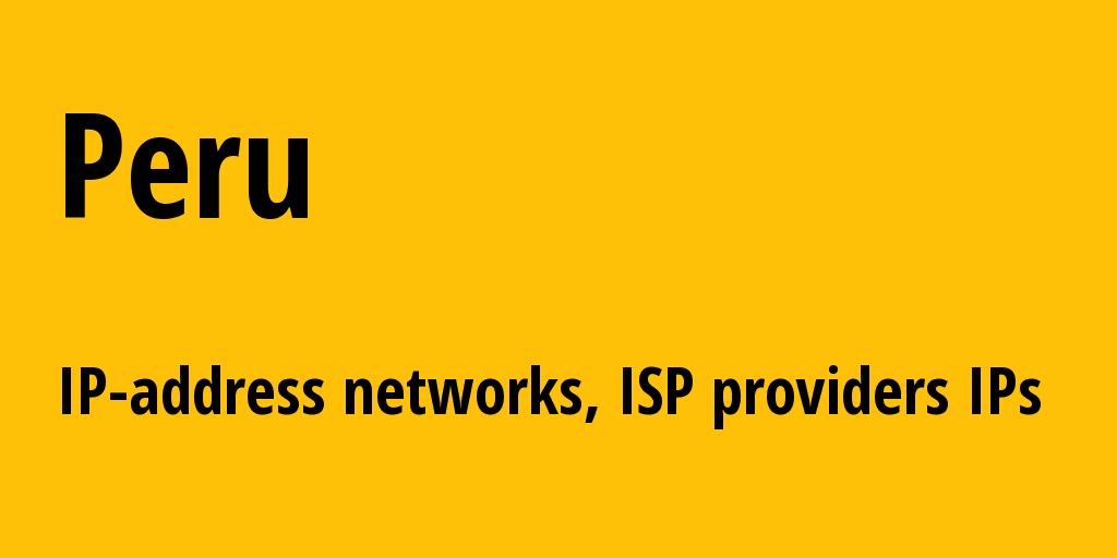 Peru pe: all IP addresses, address range, all subnets, IP providers, ISP