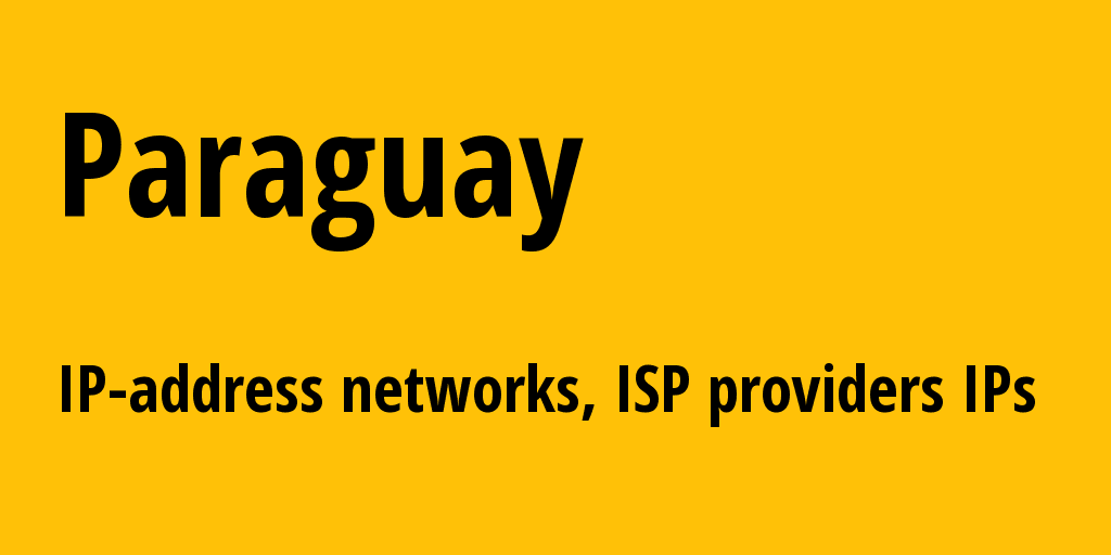 Paraguay py: all IP addresses, address range, all subnets, IP providers, ISP