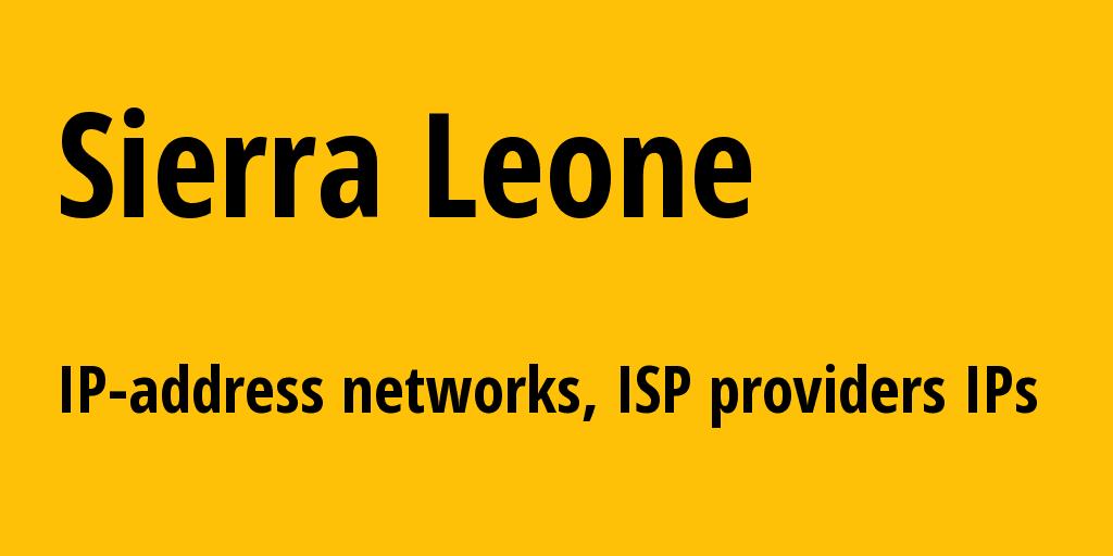 Sierra Leone sl: all IP addresses, address range, all subnets, IP providers, ISP
