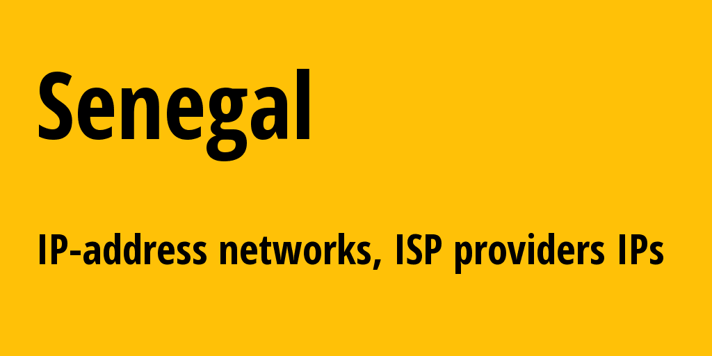 Senegal sn: all IP addresses, address range, all subnets, IP providers, ISP
