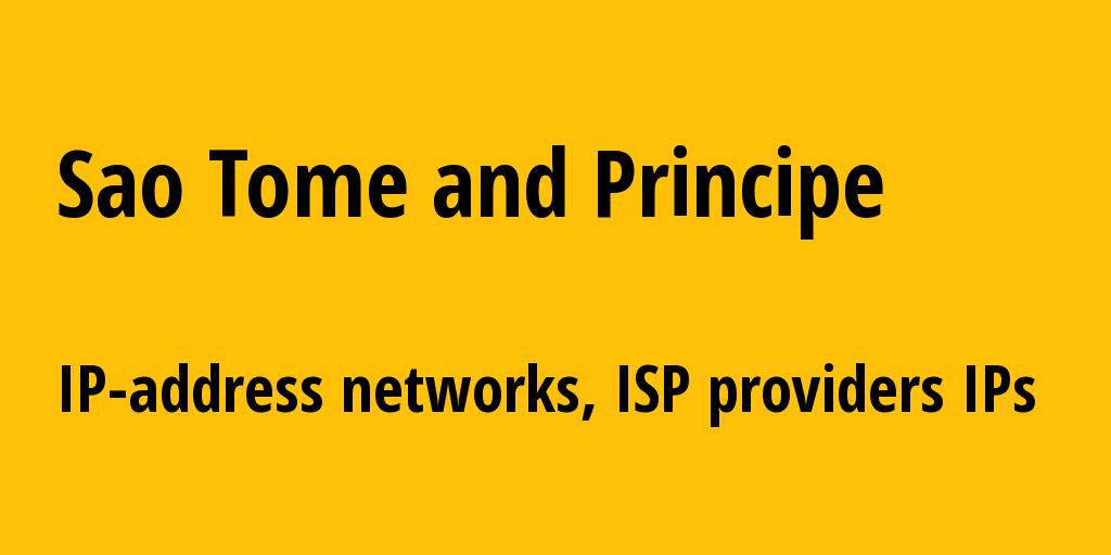 São Tomé and Príncipe st: all IP addresses, address range, all subnets, IP providers, ISP