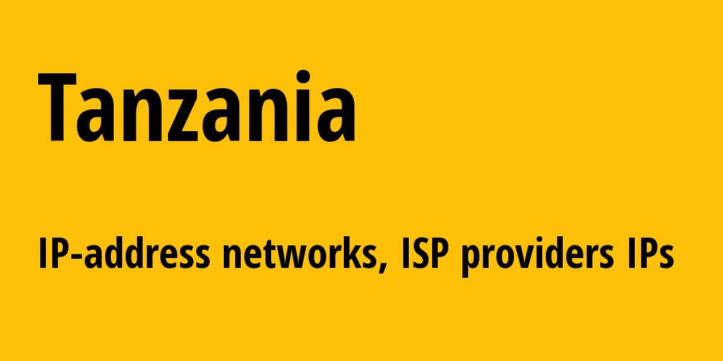 Tanzania tz: all IP addresses, address range, all subnets, IP providers, ISP