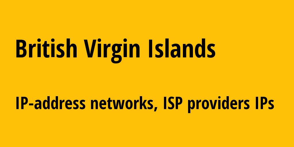British Virgin Islands vg: all IP addresses, address range, all subnets, IP providers, ISP