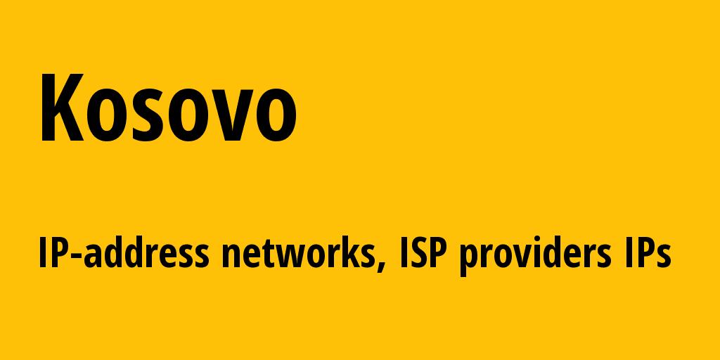 Kosovo xk: all IP addresses, address range, all subnets, IP providers, ISP